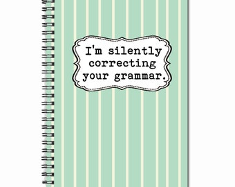 I'm silently correcting your grammar - Note Book