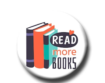 """Read More Books -Pin Back Button - Reader Gift - Teacher Gift- Cute Button Pin - Literary - 1.25 """" - Book Lover Gift - Reading - Bookish"""