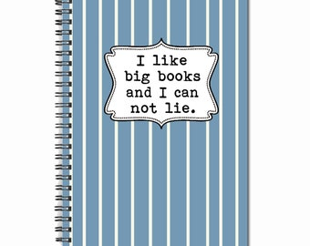 I like big books and I can not lie - Note Book