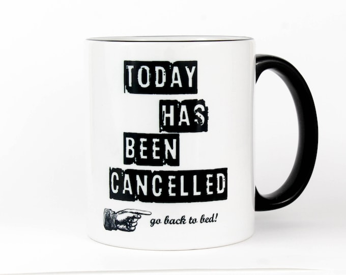 Today Cancelled - Coffee Mug