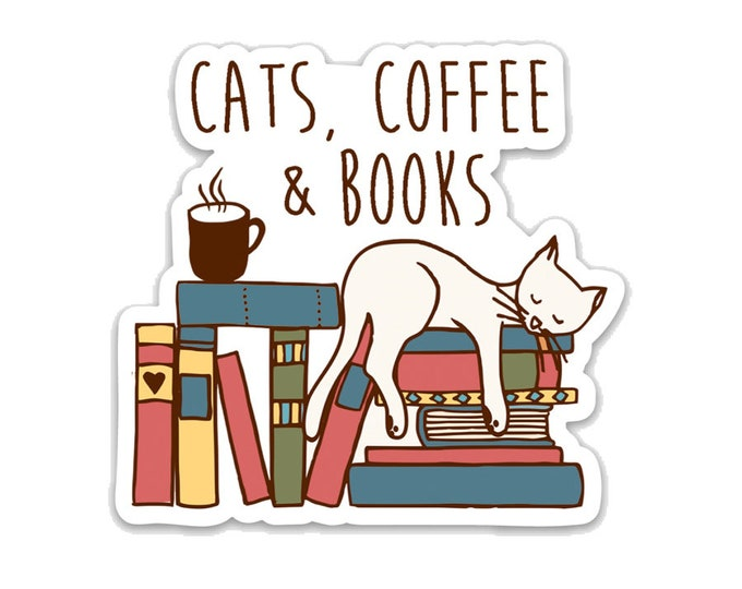 "Cats, Coffee & Books- 3"" vinyl Sticker- Laptop Decal - Water Bottle Sticker - Book Lover Gift - Literary - Literature - Gifts for Cat Lovers"