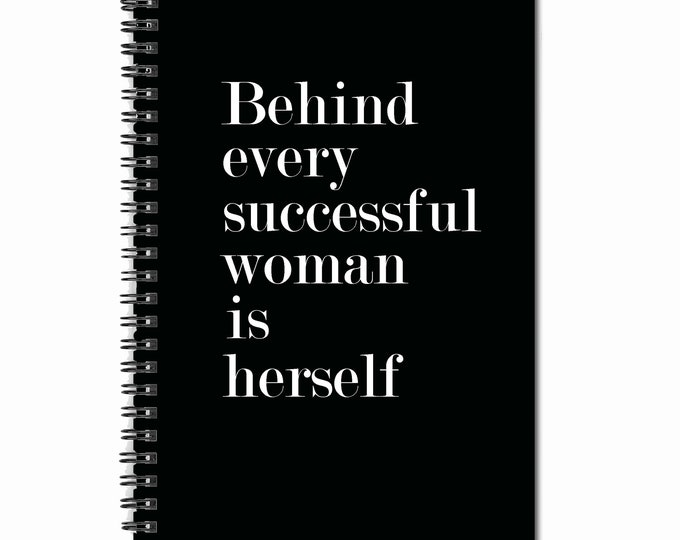 Behind Every Successful Woman is Herself- 80 page Note Book - Book Lover Gifts - Diary - Inspirational- Feminist Quote - Powerful Women