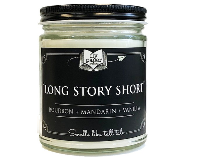 Long Story Short- 9oz Handpoured Soy Candle -Bourbon + Mandarin + Vanilla - Book Lover Candle - Literary Gift - Writer - Author- Bibliophile