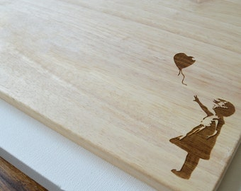 Personalised BANKSY Wooden Chopping Board - Balloon Girl Engraved Light Wood   - Cutting Board - Made to Order