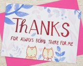 Thank you Card, Flat Card, Friendship Card - Thanks for always being there for me
