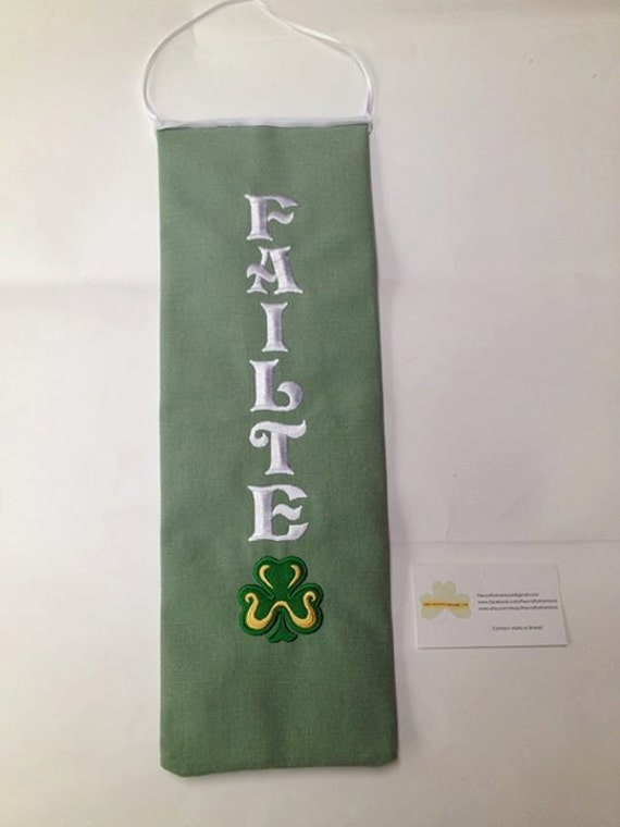 Failte, means Welcome..hanging Sign, linen, sage green, embroidery White, green, Gold Shamrock, Limited edition, custom orders.