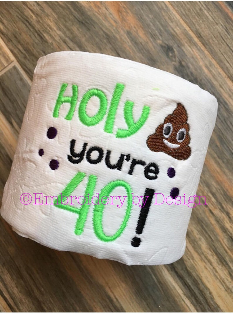 40th Birthday 50th Embroidered Toilet Paper Gag