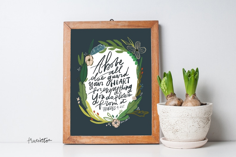 Above all else Guard your heart Proverbs 4:23  Art PRINT image 0