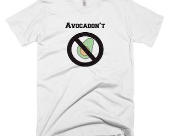 Avodadon't I Hate Avocados Short-Sleeve T-Shirt American Apparel Unisex Men's Women's White Printed Tee