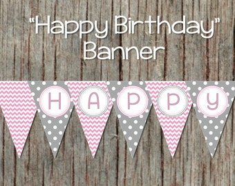 Pink Grey Chevron Printable Happy Birthday Banner Girl Party Decorations Digital Gum Pink Pennant Banner INSTANT DOWNLOAD 045