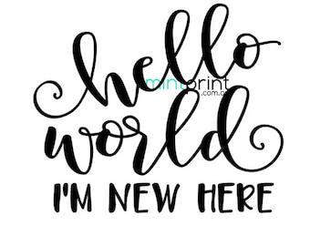 Hello World, I'm New Here SVG cut file