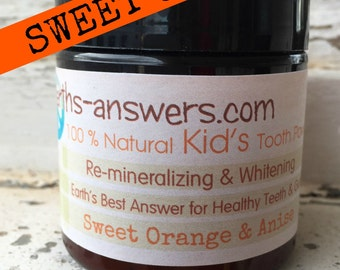 Sweet Orange and Anise Kids All Natural Remineralizing Anti Cavity Tooth Powder Toothpaste