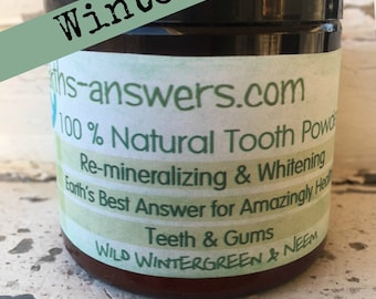 Wild Wintergreen & Neem Healing, Remineralizing and Whitening Tooth Powder.
