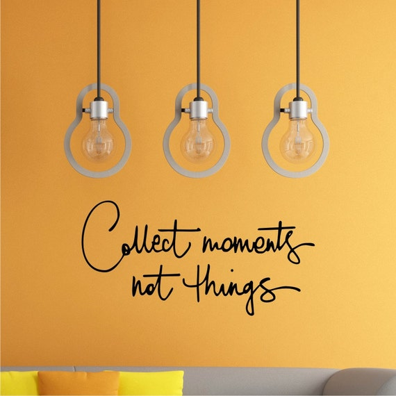 Collect Moments Not Things Wall Decal Diy Home Decor Quote Etsy