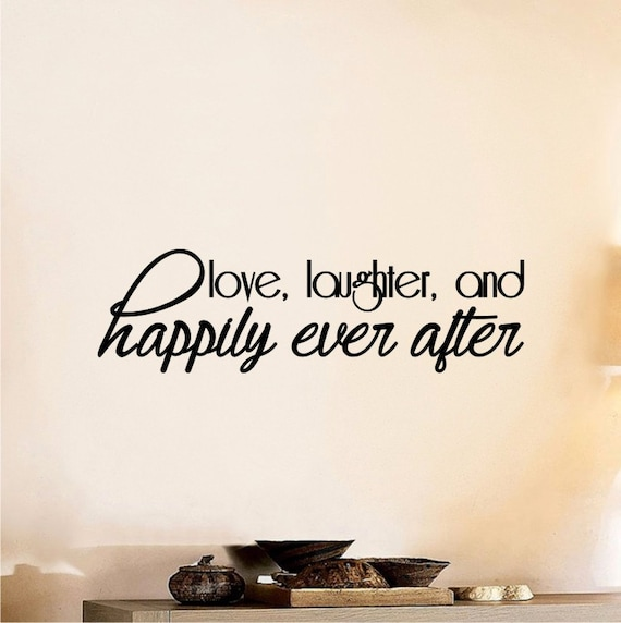 Love Laughter And Happily Ever After Wall Decal Diy Home Decor Etsy