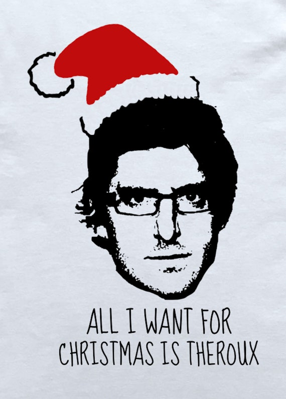 fe6b45a2d515 ... Louis Theroux All I Want For Christmas is Theroux T-Shirt image 1 ...