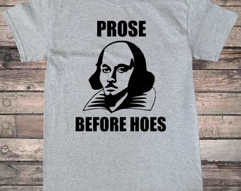 William Shakespeare Prose Before Hoes Funny English Literature T-Shirt