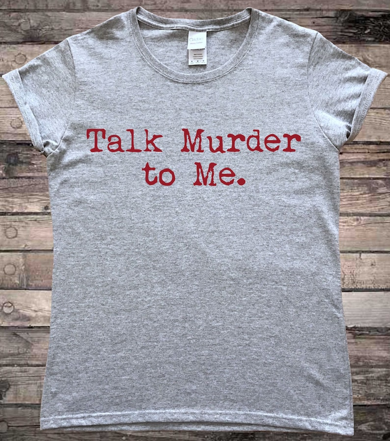 True Crime Podcasts Talk Murder To Me Ladies T-Shirt