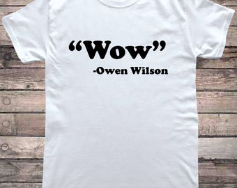 Wow Owen Wilson Quote Meme T-Shirt