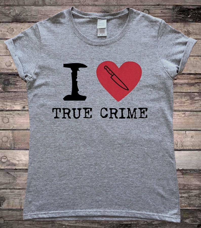 32852b650 I Heart Love True Crime T-Shirt | Etsy