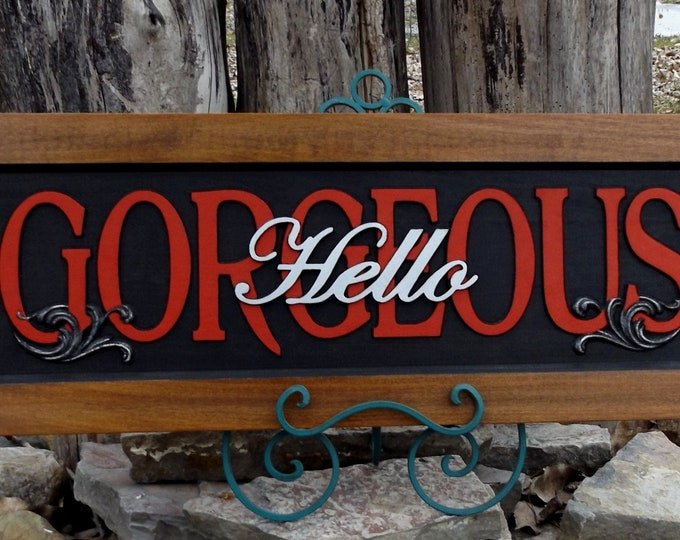 Hello Gorgeous !!!!! carved wood plaque