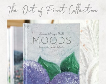 Moods by Louisa May Alcott - The Out of Print Collection