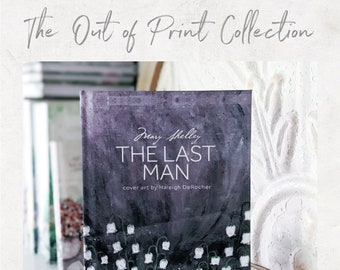 The Last Man by Mary Shelley - The Out of Print Collection