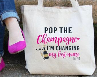 Pop the Champagne I'm Changing my Last Name Personalized Bachelorette Tote Bag // Bride Tote // Wine Tasting Tote Bag //Napa // Sonoma  //