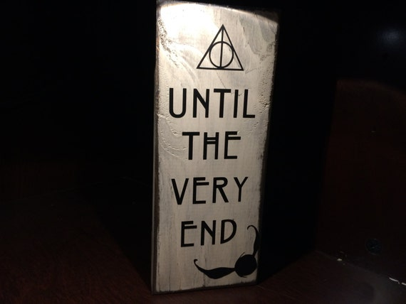 Harry Potter Until The Very End Quote Quora: Harry Potter Decor / Sign Until The Very End