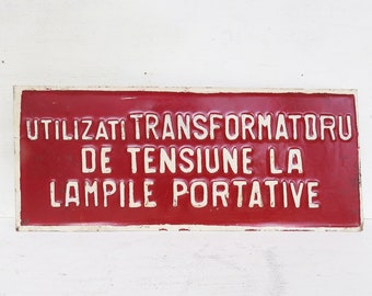 Vintage Metal Romanian Sign - utilizati transformatoru de tensiune la lampile portative -  use voltage transformer to portable lamps