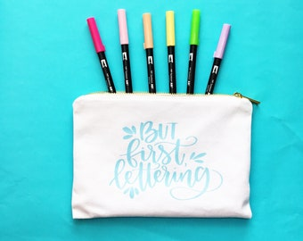 Pencil Pouch, Pen Bag, But First Lettering, Hand Lettering, Pen Pouch, Office Supplies, Zipper Pouch, Pencil Bag, Zipper Pencil Pouch