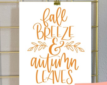 Fall Art Print, Fall Wall Art, Fall Breeze, Autumn Leaves, Fall Signs, Fall Decor, Modern Fall Art, Hand Lettered Fall Decor, Fall Artwork