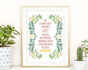 Be Completely Humble- Ephesians 4 2 Art Printable- Bible Verse Art Print, Scripture Printable, Christian Wall Art, Inspirational Quote Print