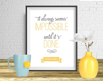 It always seems impossible until it's done, Nelson Mandela Modern Quote Print, Printable art wall decor, Quote poster - Instant Download