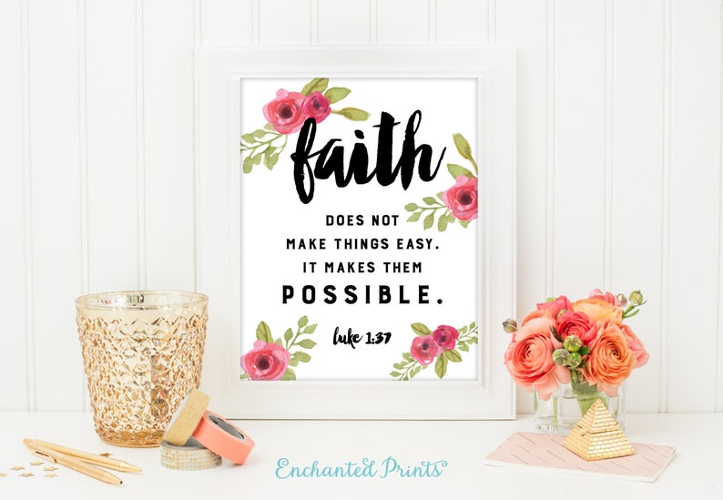 Faith makes things possible Luke 1 37 Printable Faith Quote image 0