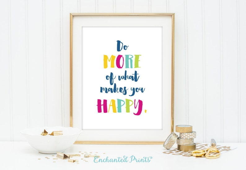 Do more of what makes you happy  Multicolor Art  Quote print image 0