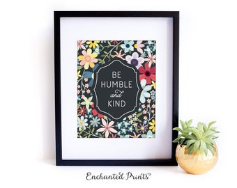 Be Humble and Kind - Printable art wall decor, Inspirational quote poster - Instant Download