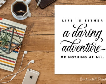 Life is a daring adventure - Modern Quote Print, Printable art wall decor, Quote poster - Instant Download