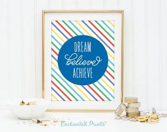 Dream, Believe, Achieve - Multicolor Art - Quote print - Printable art wall decor - Inspirational quote poster - Classroom Instant download