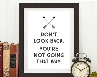 Don't look back - Arrow Quote Print, Printable art wall decor, Inspirational quote poster - Instant Download