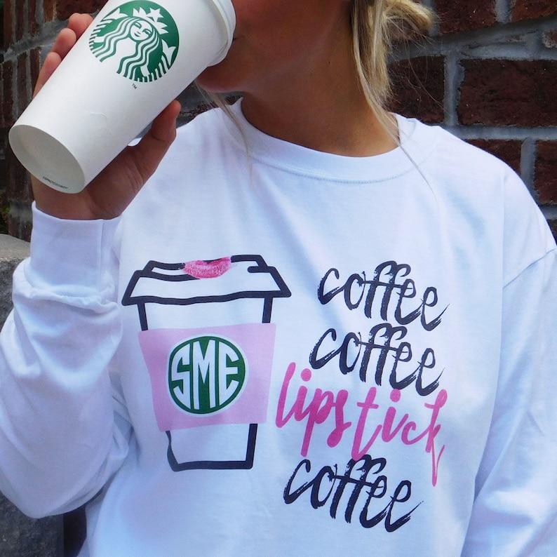 5082fc2325e7 Monogrammed Coffee and Lipstick Long Sleeve Tshirt Coffee   Etsy