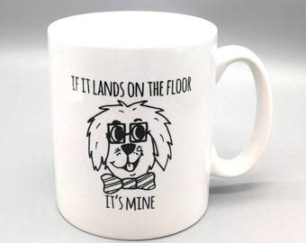 Funny Dog Mug - If it lands on the floor its mine Dog Mug