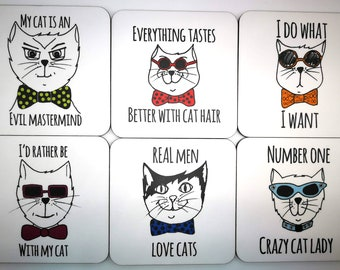 Funny Cat Coasters  - buy single, any four coasters or whole set of six. Real Men Love Cats, Everything Tastes Better With Cat Hair and more