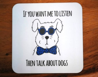 Funny Dog Coasters  - buy single, any four coasters or whole set of six. Wot You Lookin' At, Everything Tastes Better With Cat Hair and more