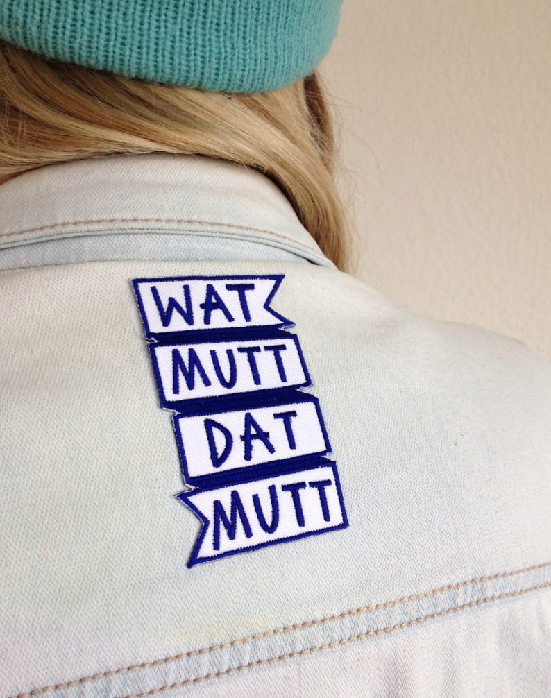 Wat Mutt Dat Mutt Patch To Iron On image 0