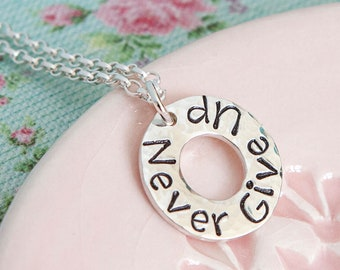Never Give Up Necklace ∙ Inspirational Quote Gift ∙ Encouragement ∙ Positivity Gift for Friend ∙ Uplifting Jewellery ∙ Motivating Words