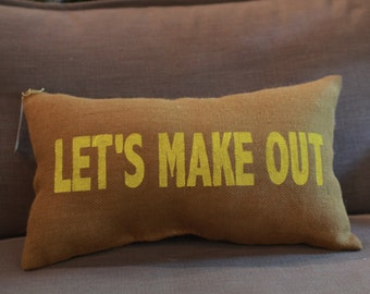 Pillow Cover | Let's Make out Pillow | Burlap Pillow | Funny pillow | Bachelorette/Bachelor Gift, Boyfriend Gift | Couples | Dating | Sassy