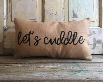 Pillow Cover | 'Let's cuddle' bed pillow | Let's cuddle throw pillow | Burlap pillow | Let's Cuddle bedding | Gift for Her