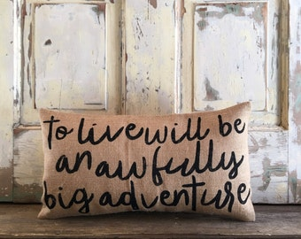 Pillow Cover | To Live will be an Awfully Big Adventure pillow | Burlap Pillow | Peter Pan pillow | Nursery, Kids Room Decor | Baby shower