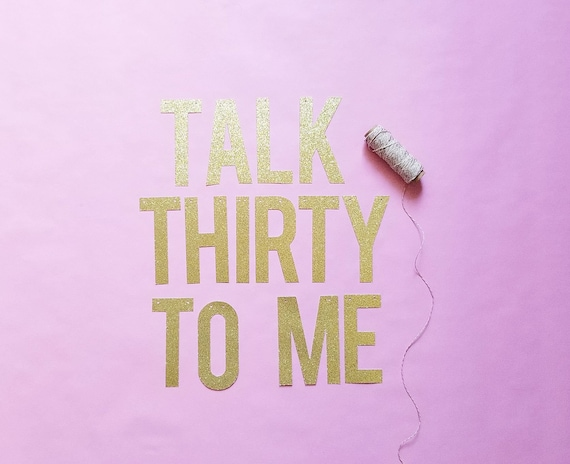 Talk Thirty To Me Party Banner Dirty 30th Birthday Decor Wall Glitter